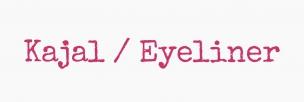 Kajal / Eyeliner